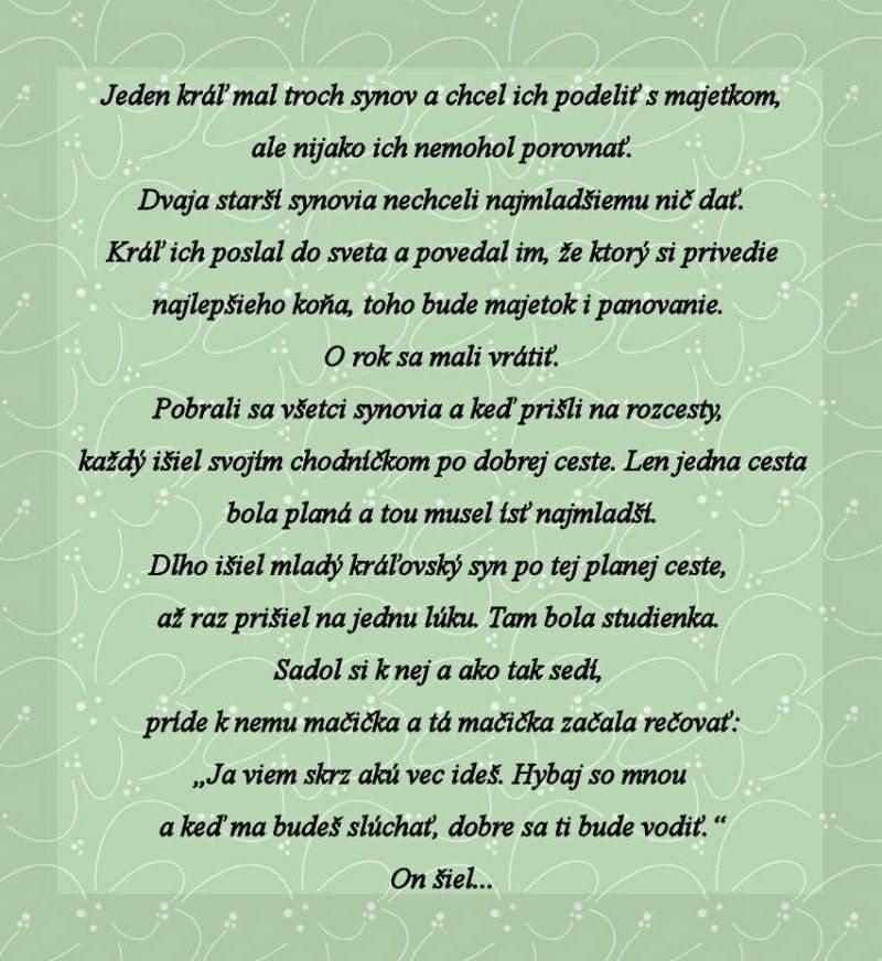 Začiatok rozprávky O kráľovi a jeho troch synoch. Rozprávanie A. Králikovej z Hranovnice (okr. Poprad) zapísal J. Štolc v roku 1930, text upravila V. Gašparíková. Prevzaté z publikácie Slovenské ľudové rozprávky. Ed. V. Gašparíková. Bratislava 2004, 3. zväzok, 13