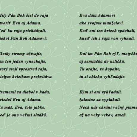 Slová piesne Milý Pán Boh šiel do raja... Prevzaté z publikácie Horváthová, E.: Rok vo zvykoch nášho ľudu. Bratislava 1986, 112-113.
