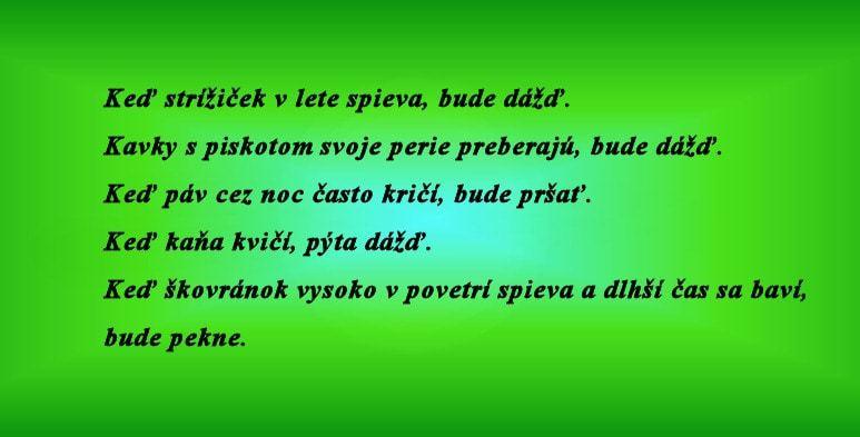 Zvieratá predpovedajú. Prevzaté z publikácie Profantová, Z.: Dúha vodu pije. Slovenské ľudové pranostiky. Bratislava 1986, 168