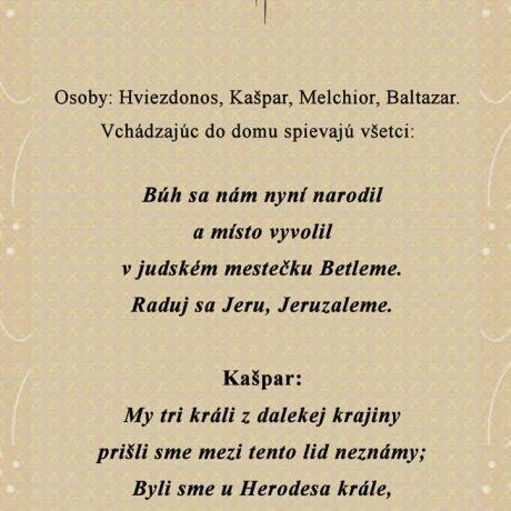 Začiatok trojkráľovej hry chodenie s hviezdou. Prevzaté z Kollár, J.: Národnie spievanky. Bratislava 1953, 103.