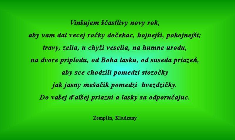 Novoročný vinš. Prevzaté z publikácie Záturecký, A. P.: Slovenské píslovia, porekadlá a úslovia. Bratislava 1965, 315.